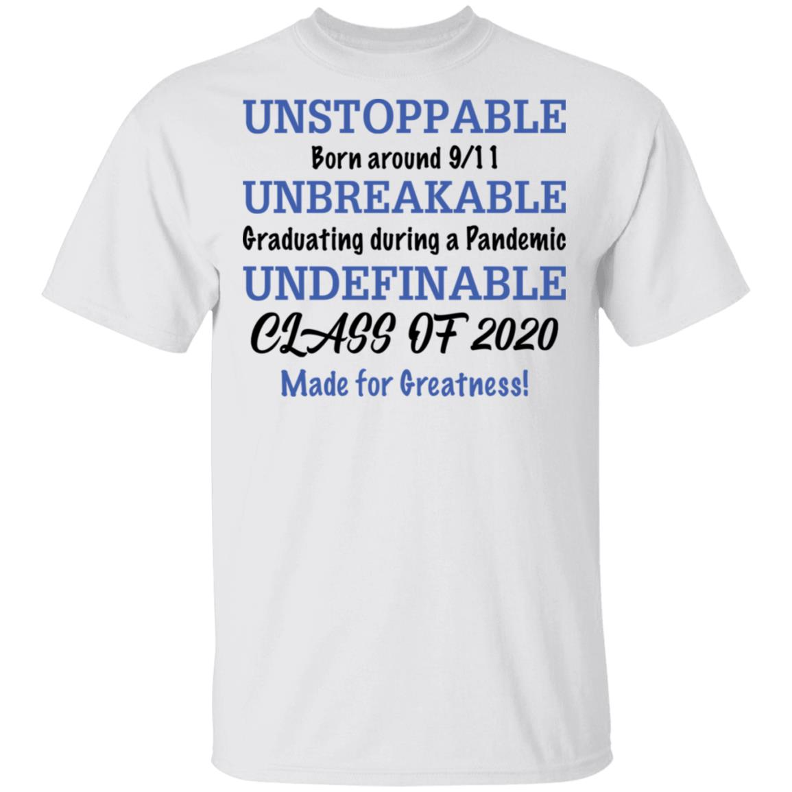 Unstoppable born around 9/11 unbreakable graduating during a pandemic shirt, sweatshirt