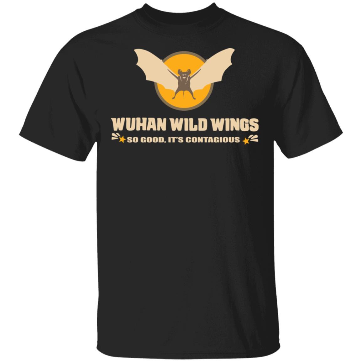 Wuhan wild wings so good It's contagious shirt, hoodie, long sleeve